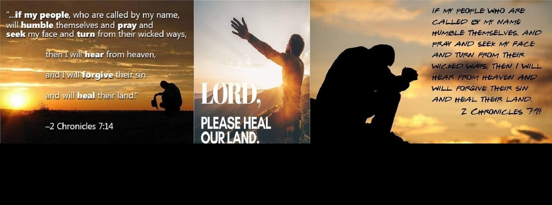 2 Chronicles 7 14 Humble Ourselves And Pray To God Turn From Wicked Ways God Will Hear And Forgive And Heal Our Land